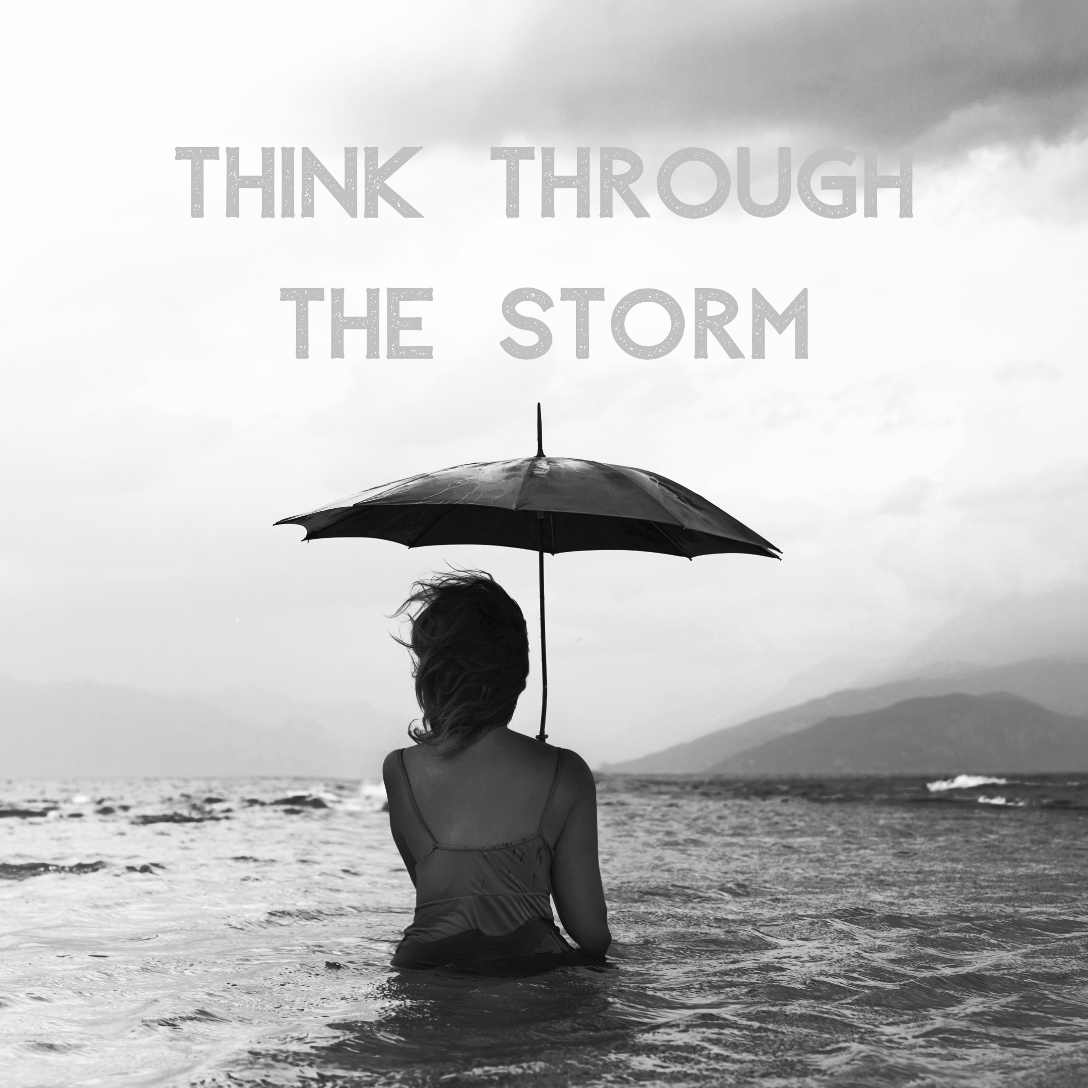Think Through The Storm
